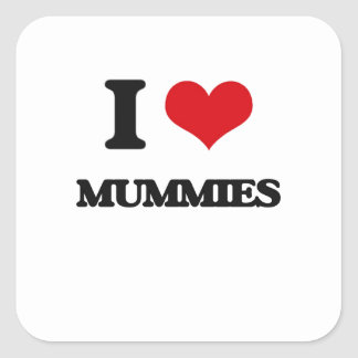 I Love Mummies Square Stickers