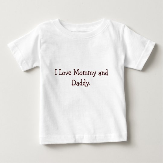 I Love Mummy and Daddy. Baby T-Shirt