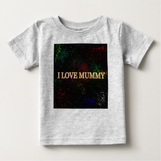 I LOVE MUMMY BABY T-Shirt