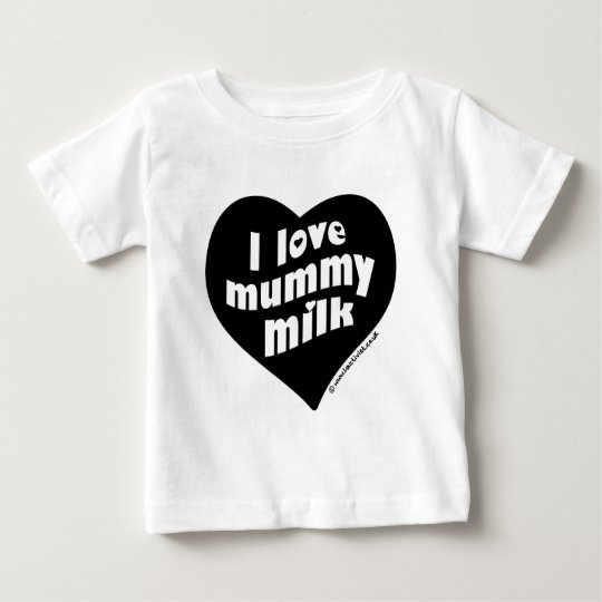 I love mummy milk baby T-Shirt