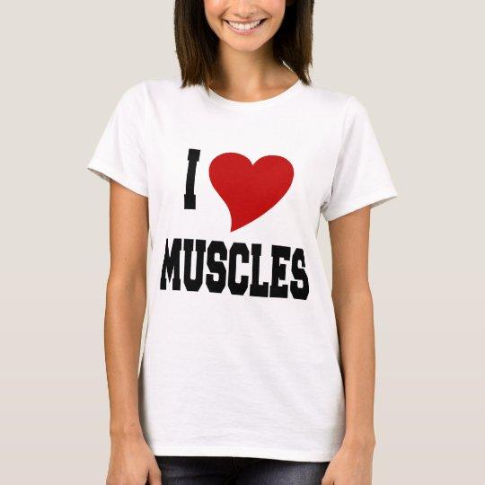 I Love Muscles T-Shirt