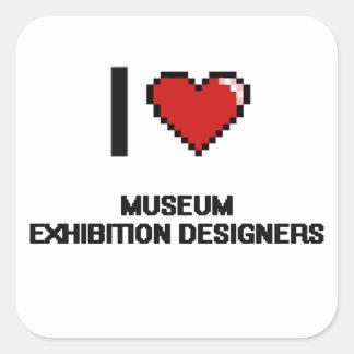 I love Museum Exhibition Designers Square Sticker