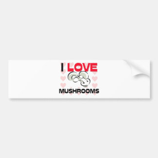 I Love Mushrooms Bumper Sticker