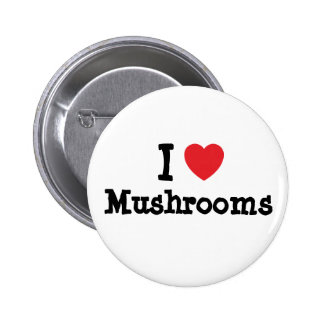 I love Mushrooms heart T-Shirt 6 Cm Round Badge