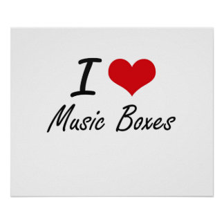 I Love Music Boxes Poster