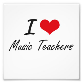 I love Music Teachers Photograph