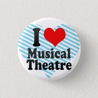 I love Musical Theatre 3 Cm Round Badge