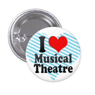I love Musical Theatre 3 Cm Round Badge