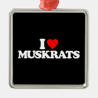I LOVE MUSKRATS CHRISTMAS ORNAMENT