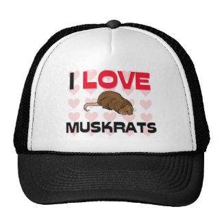 I Love Muskrats Hats