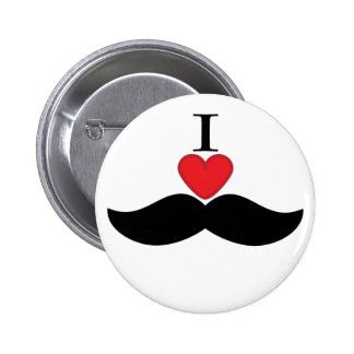 I love mustaches! 6 cm round badge