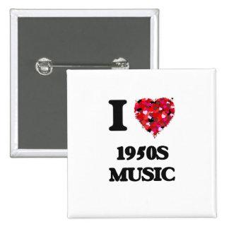 I Love My 1950S MUSIC 15 Cm Square Badge