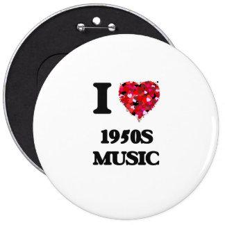 I Love My 1950S MUSIC 6 Cm Round Badge