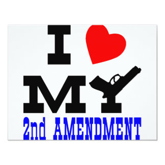 I Love My 2nd Amendment 11 Cm X 14 Cm Invitation Card