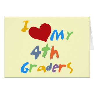 I Love My 4th Graders Tshirts and Gifts Greeting Card