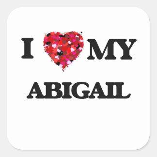 I love my Abigail Square Sticker