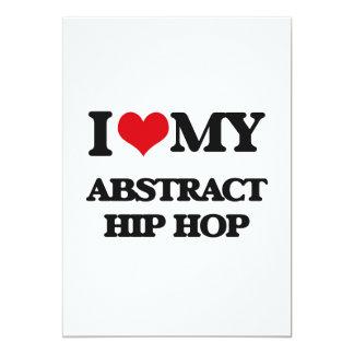 "I Love My ABSTRACT HIP HOP 5"" X 7"" Invitation Card"