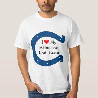 I love my Abtenauer Draft Horse T-Shirt