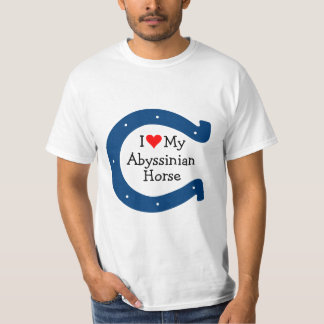 I love my Abyssinian Horse T-shirts