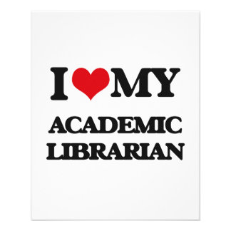 I love my Academic Librarian Flyer