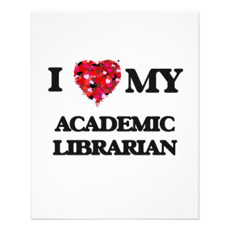 I love my Academic Librarian 11.5 Cm X 14 Cm Flyer