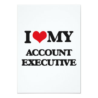 "I love my Account Executive 5"" X 7"" Invitation Card"