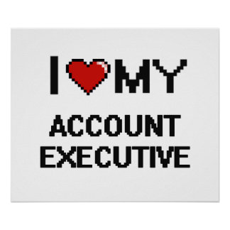 I love my Account Executive Poster