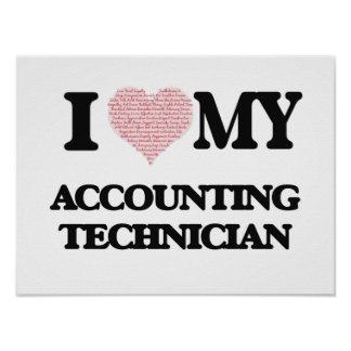 I love my Accounting Technician (Heart Made from W Poster
