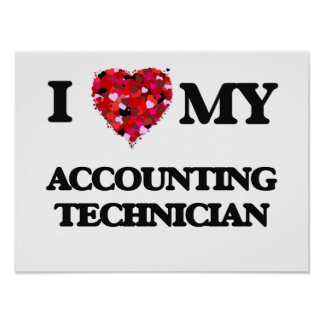 I love my Accounting Technician Poster