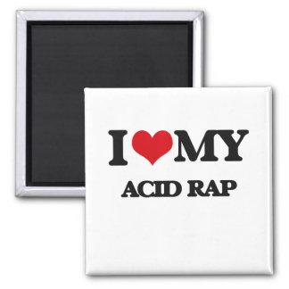 I Love My ACID RAP Refrigerator Magnet