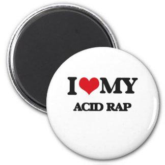 I Love My ACID RAP Magnet
