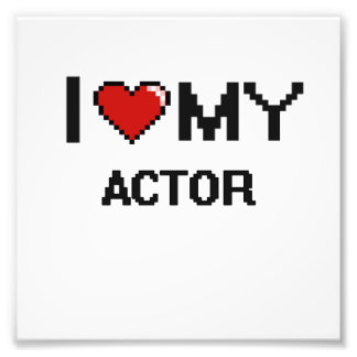 I love my Actor Photo Print