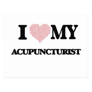 I love my Acupuncturist (Heart Made from Words) Postcard