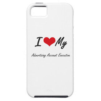 I love my Advertising Account Executive iPhone 5 Case