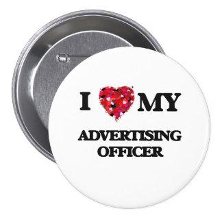 I love my Advertising Officer 7.5 Cm Round Badge