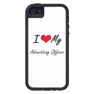 I love my Advertising Officer iPhone 5 Covers