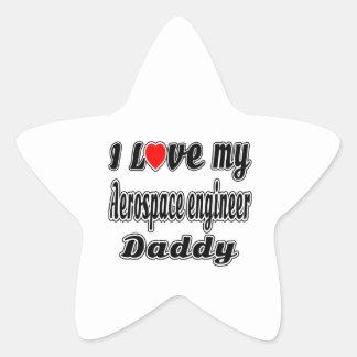 I Love My Aerospace engineer Daddy Star Sticker