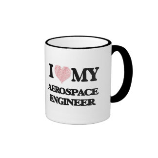 I love my Aerospace Engineer (Heart Made from Word Ringer Mug