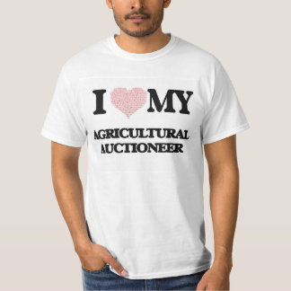 I love my Agricultural Auctioneer (Heart Made from Tees