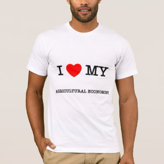 I Love My AGRICULTURAL ECONOMIST T-Shirt