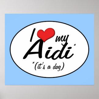 I Love My Aidi It s a Dog Print