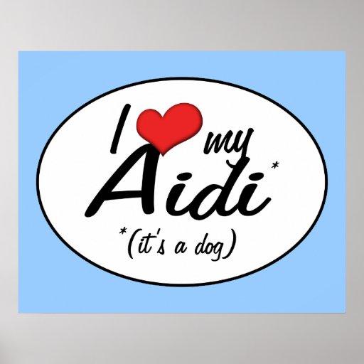 I Love My Aidi (It's a Dog) Print