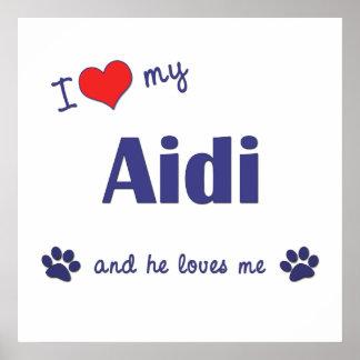 I Love My Aidi Male Dog Posters