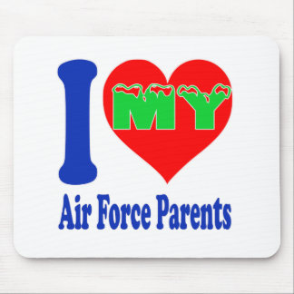 I love my Air Force Parent. Mouse Pads