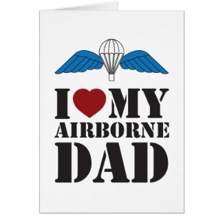 I LOVE MY AIRBORNE DAD CARD
