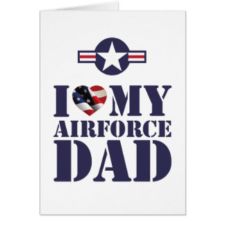 I LOVE MY AIRFORCE DAD GREETING CARDS