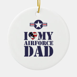 I LOVE MY AIRFORCE DAD CHRISTMAS ORNAMENT