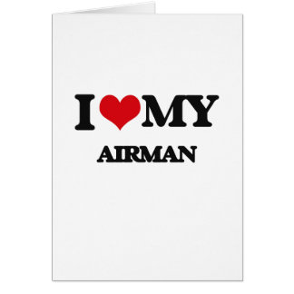 I love my Airman Greeting Card