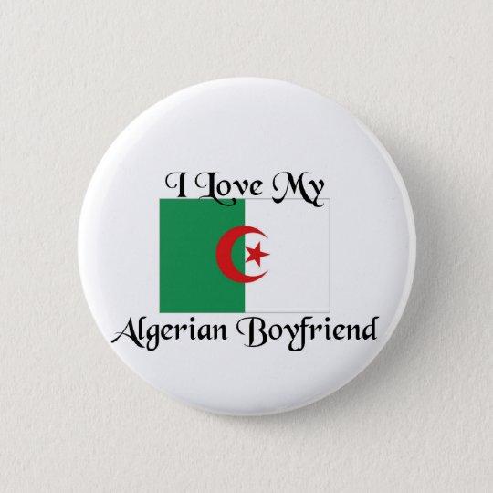 I love my algerian boyfriend 6 cm round badge