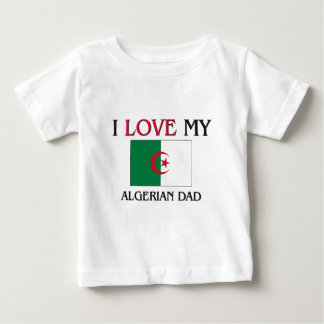 I Love My Algerian Dad Baby T-Shirt